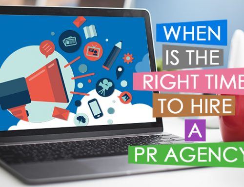When is the Right Time to Hire a PR Agency