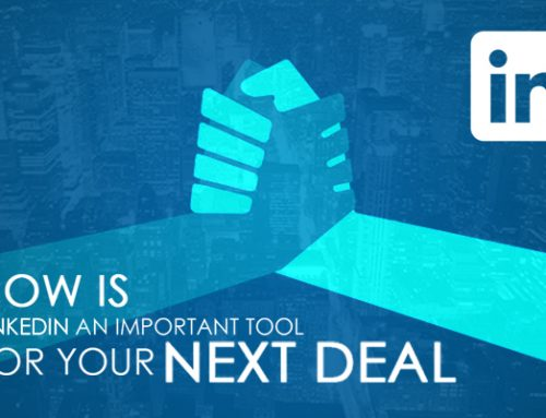 How is LinkedIn an Important Tool for Your Next Deal