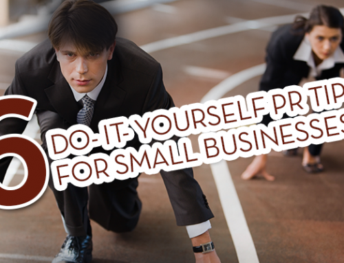 6 Do it Yourself PR Tips for Small Businesses