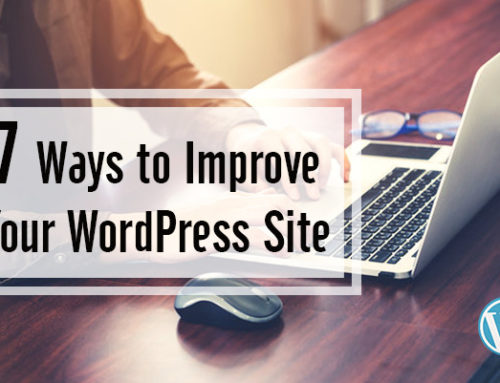 Seven Ways to Improve Your Word Press Site