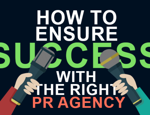 How To Ensure Success With The Right PR Agency
