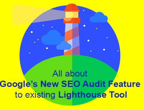 Lighthouse SEO Audit: Google's New Feature to Existing Lighthouse Tool