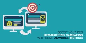 Boost Your B2B Remarketing Campaigns With Some Easy Tricks