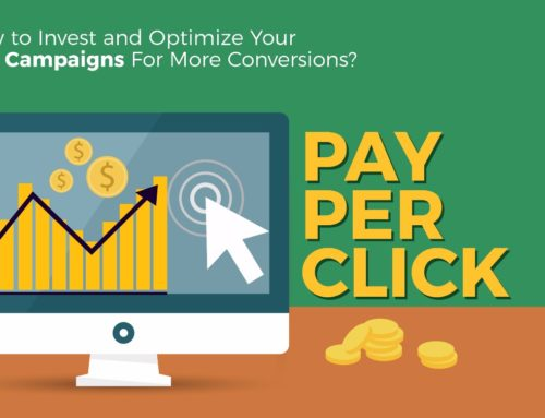 How to Invest and Optimize Your PPC Campaigns For More Conversions
