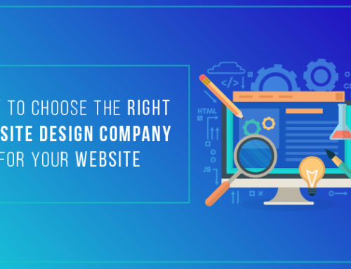 How To Choose The Right Website Design Company for Your Website