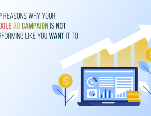 Top reasons why your Google Ad Campaign is not performing like you want it to