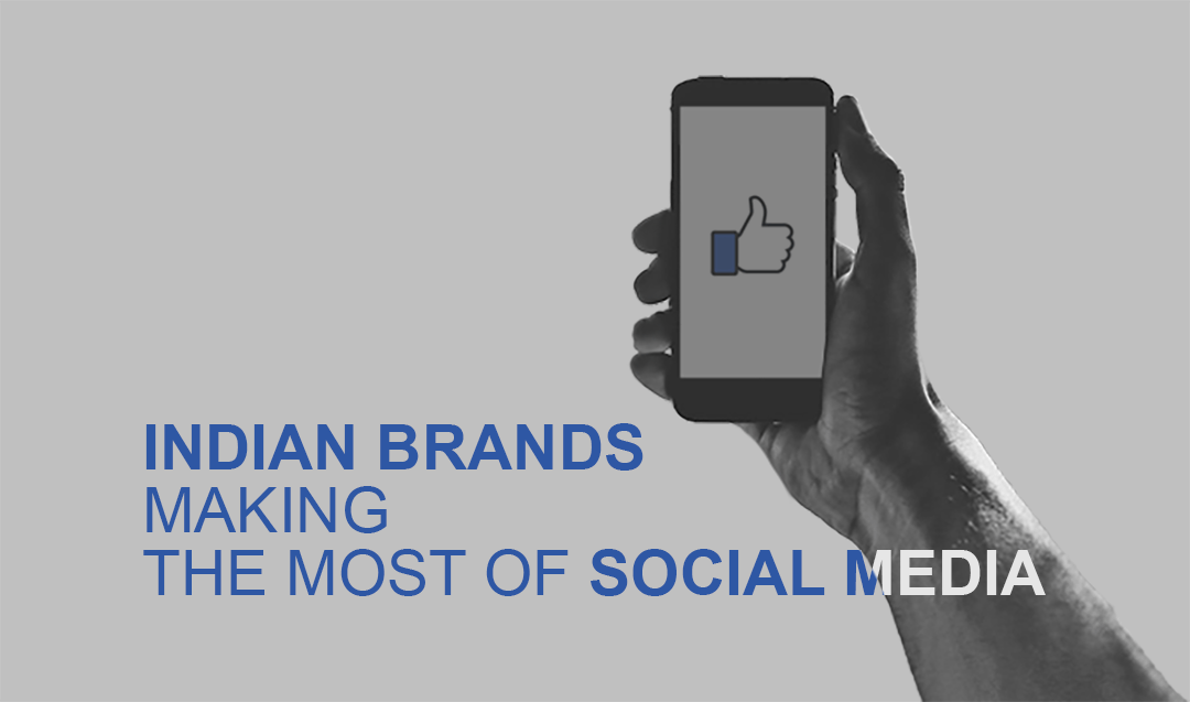 Indian Brands Making The Most Of Social Media