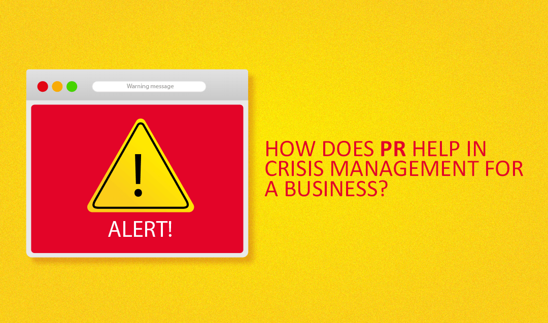 HOW DOES PR HELP IN CRISIS MANAGEMENT FOR A BUSINESS?