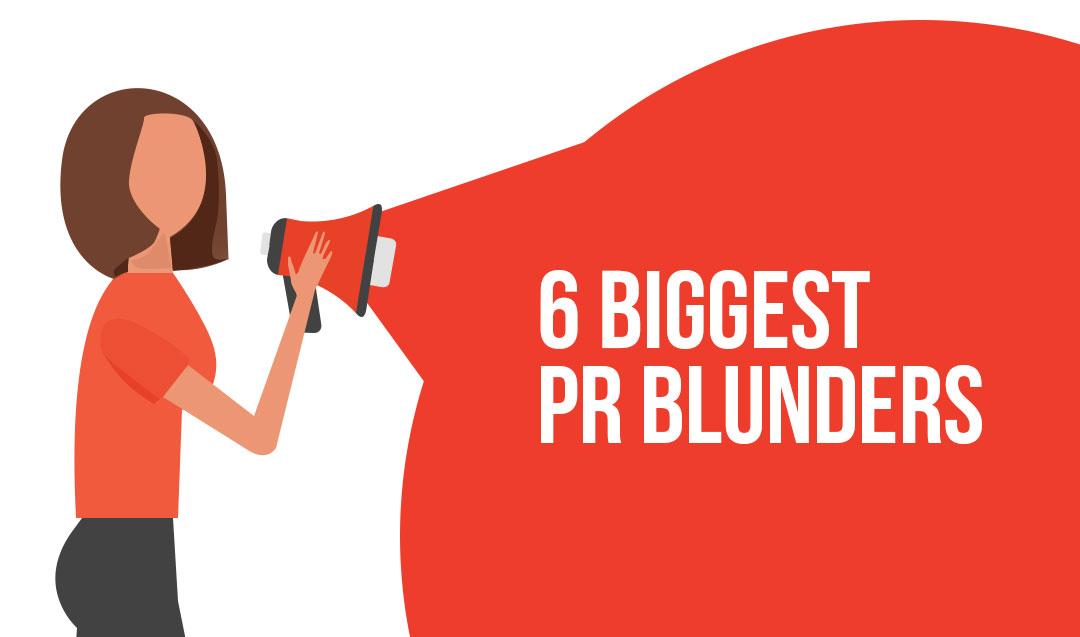 6 Biggest PR Blunders