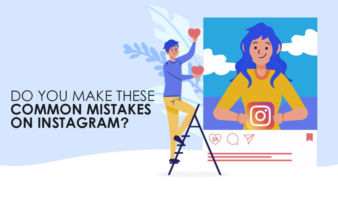 Do you make these common mistakes on Instagram?
