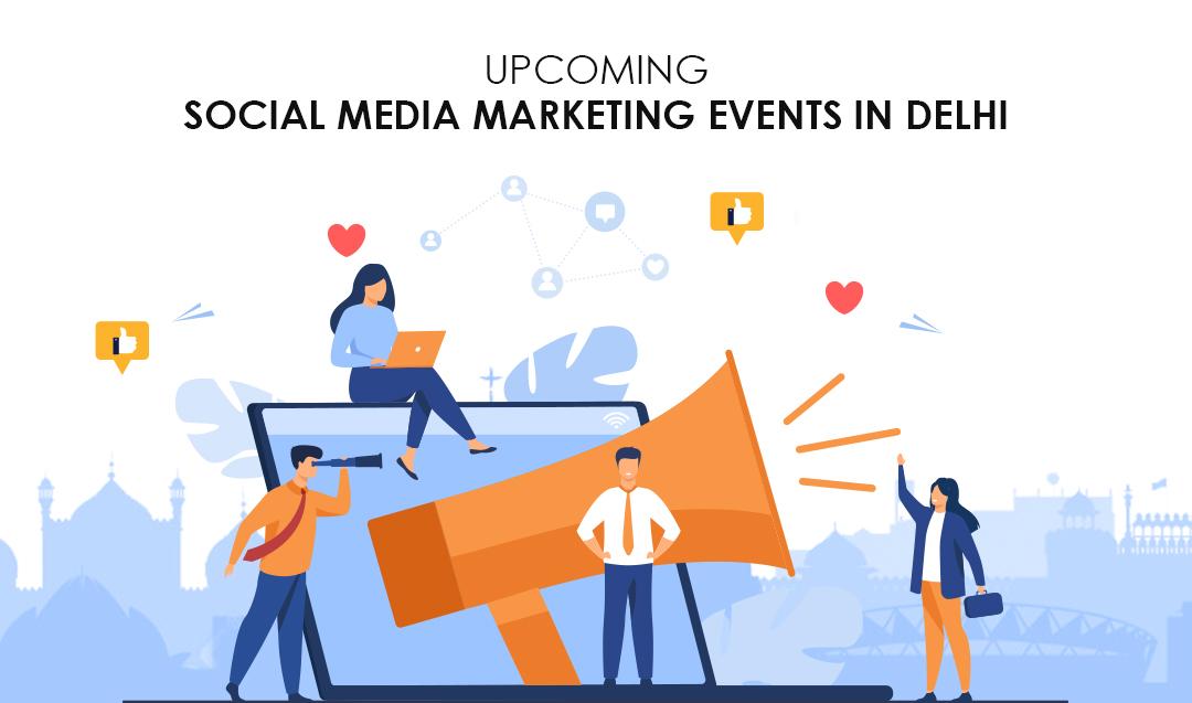 Upcoming Social Media Marketing Events in Delhi