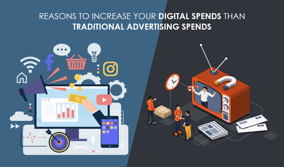 Reasons to increase your digital spends than traditional advertising spends