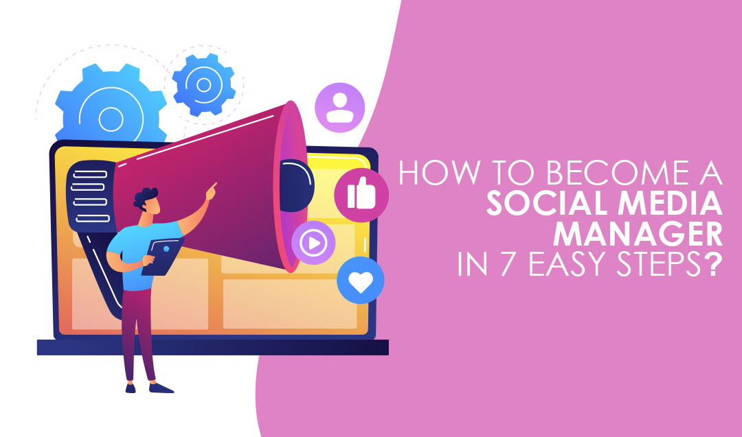 How to become a social media manager in 7 easy steps?