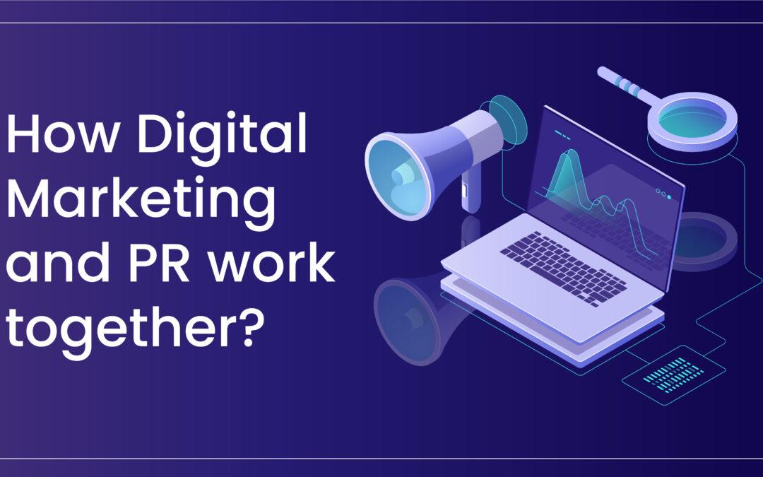How Digital Marketing & PR work together?