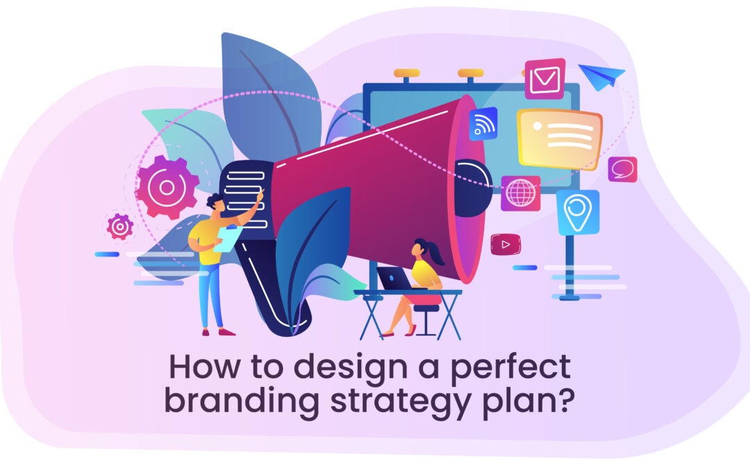 How to design a perfect branding strategy plan?