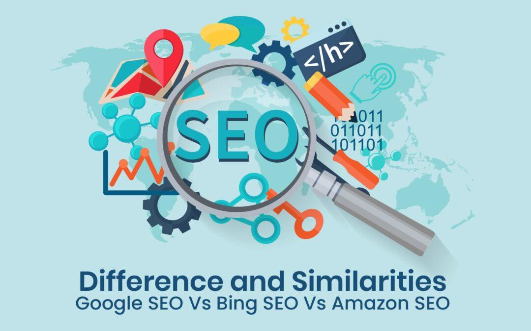 Difference and Similarities- Google SEO Vs Bing SEO Vs Amazon SEO